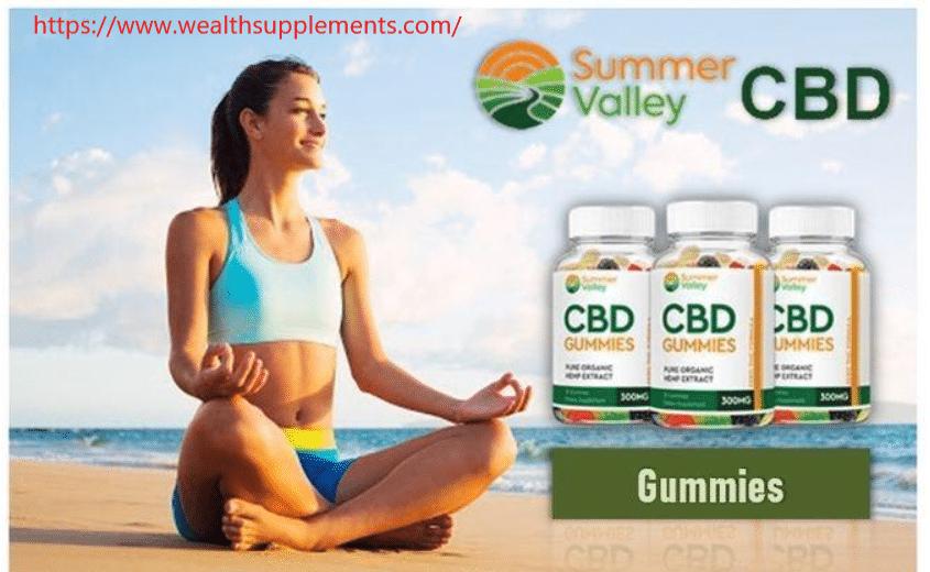 Summer Valley CBD Gummies REVIEW