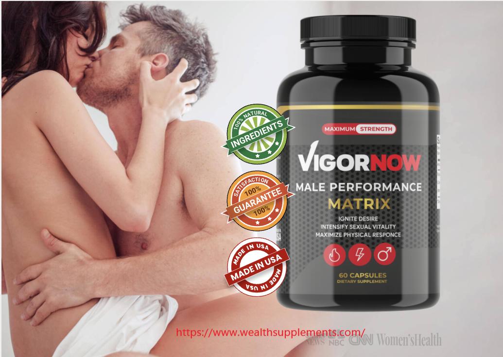 vigor now pills